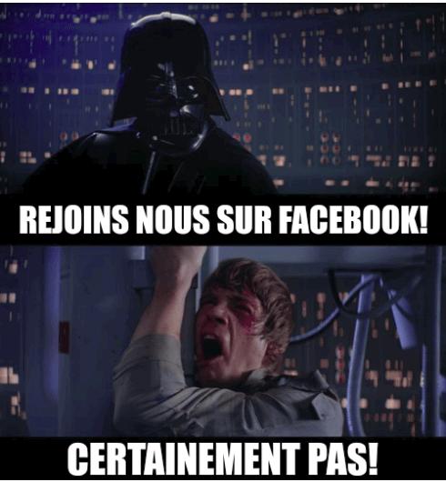 Vador: rejoins nous sur facebook! Luke: Certainement pas!
